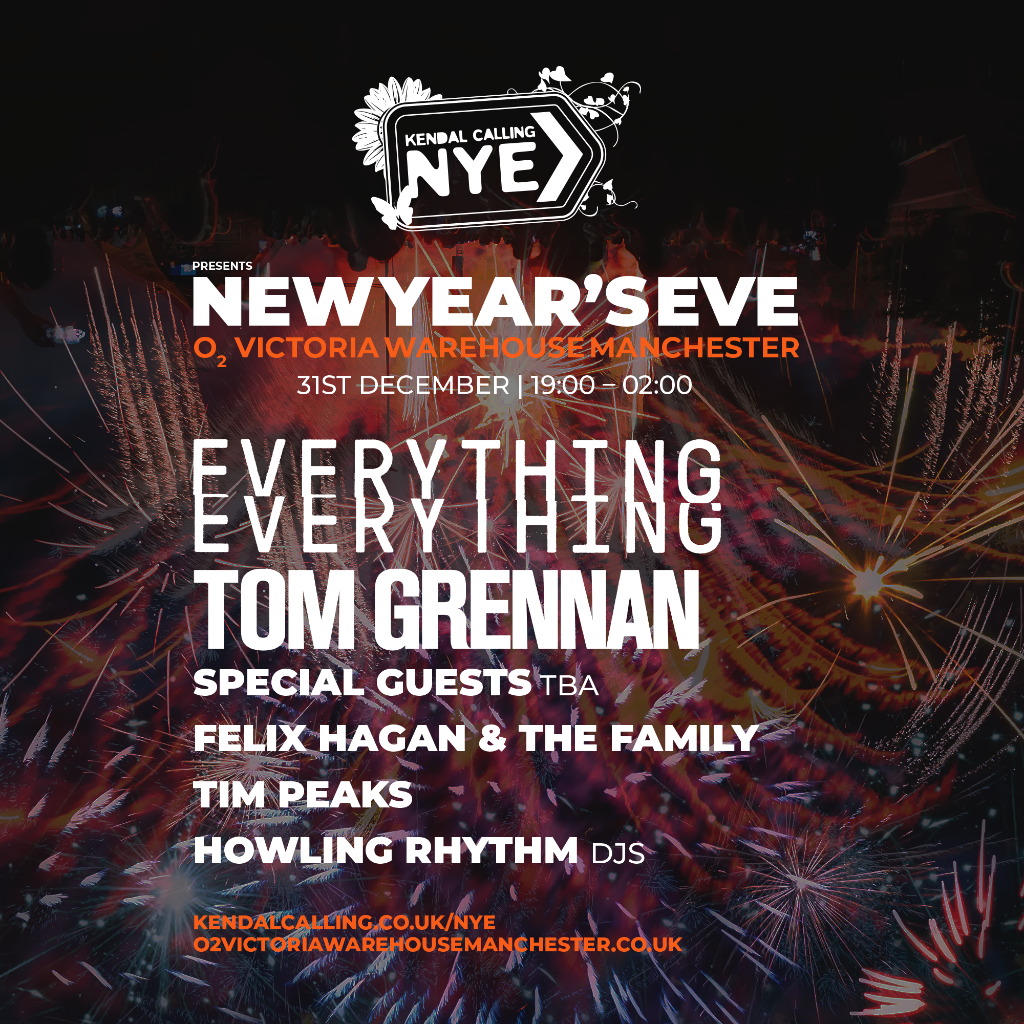 KENDAL CALLING: NYE  EVERYTHING EVERYTHING / TOM GRENNAN / SPECIAL GUEST TBA / FELIX HAGAN & THE FAMILY / TIM PEAKS DJ'S / HOWLING RHYTHYM DJ'S