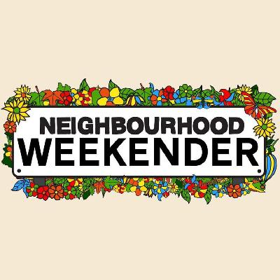 Neighbourhood weekender 25—26 May 2019 Victoria Park, Warrington