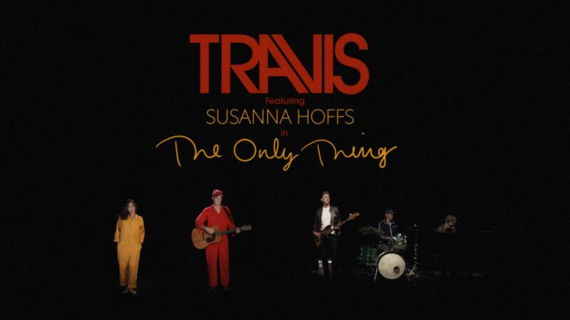 Travis Unveil Video For New Single 'The Only Thing'